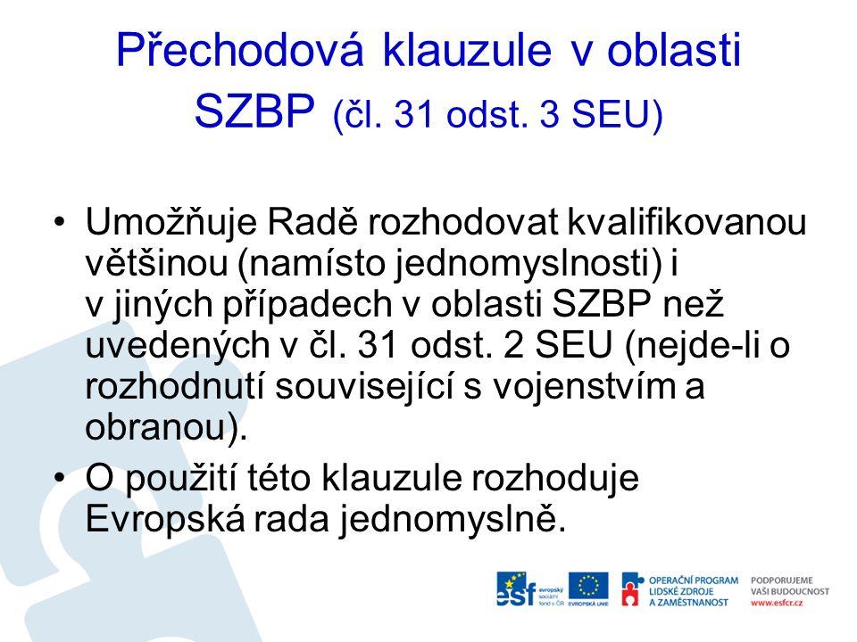 Umožňuje Radě rozhodovat kvalifikovanou většinou (namísto jednomyslnosti) i v jiných případech v oblasti SZBP než uvedených v čl.