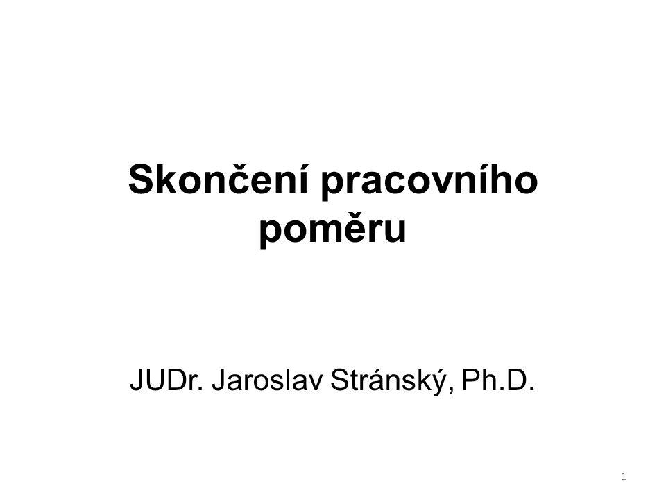 Skončení pracovního poměru JUDr. Jaroslav Stránský, Ph.D. 1