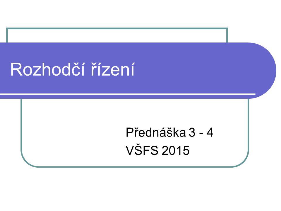 Rozhodčí řízení Přednáška 3 - 4 VŠFS 2015