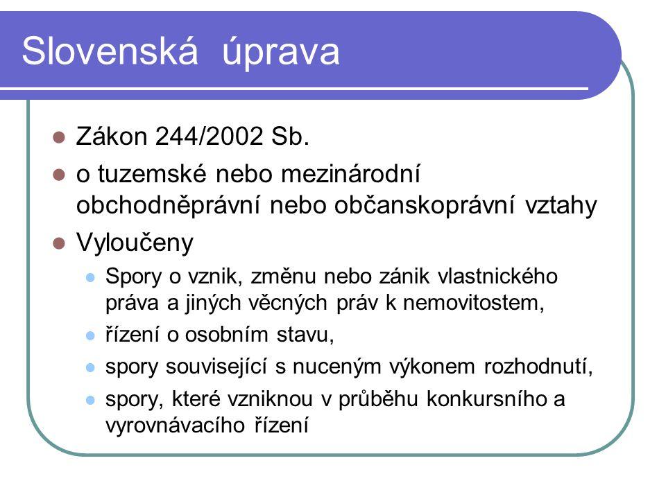 Slovenská úprava Zákon 244/2002 Sb.