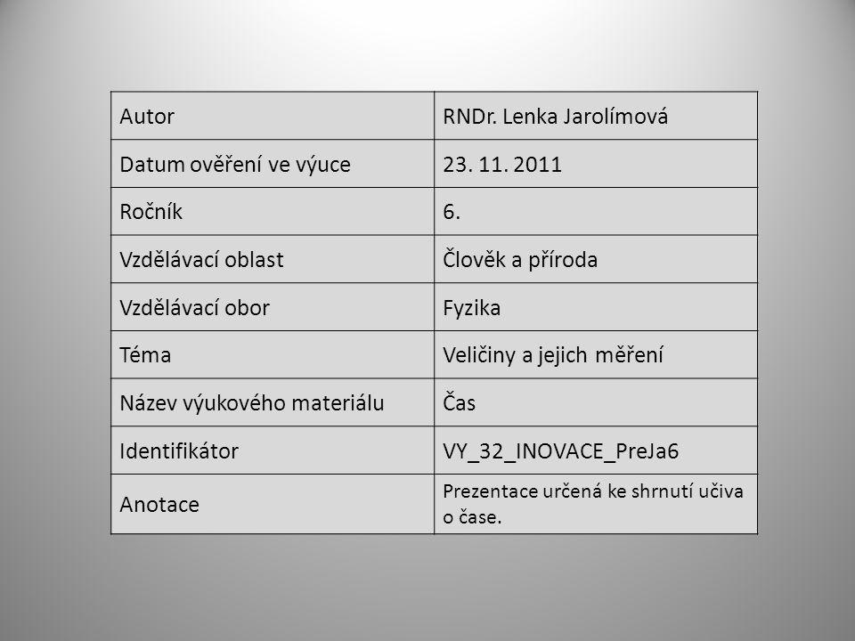 AutorRNDr. Lenka Jarolímová Datum ověření ve výuce23.