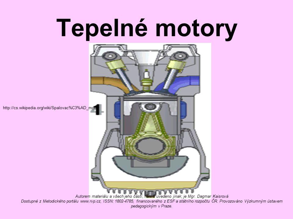 Tepelné motory Autorem materiálu a všech jeho částí, není-li uvedeno jinak, je Mgr.