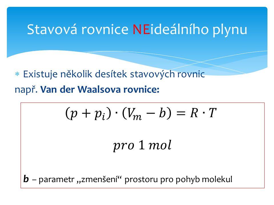  Existuje několik desítek stavových rovnic např.