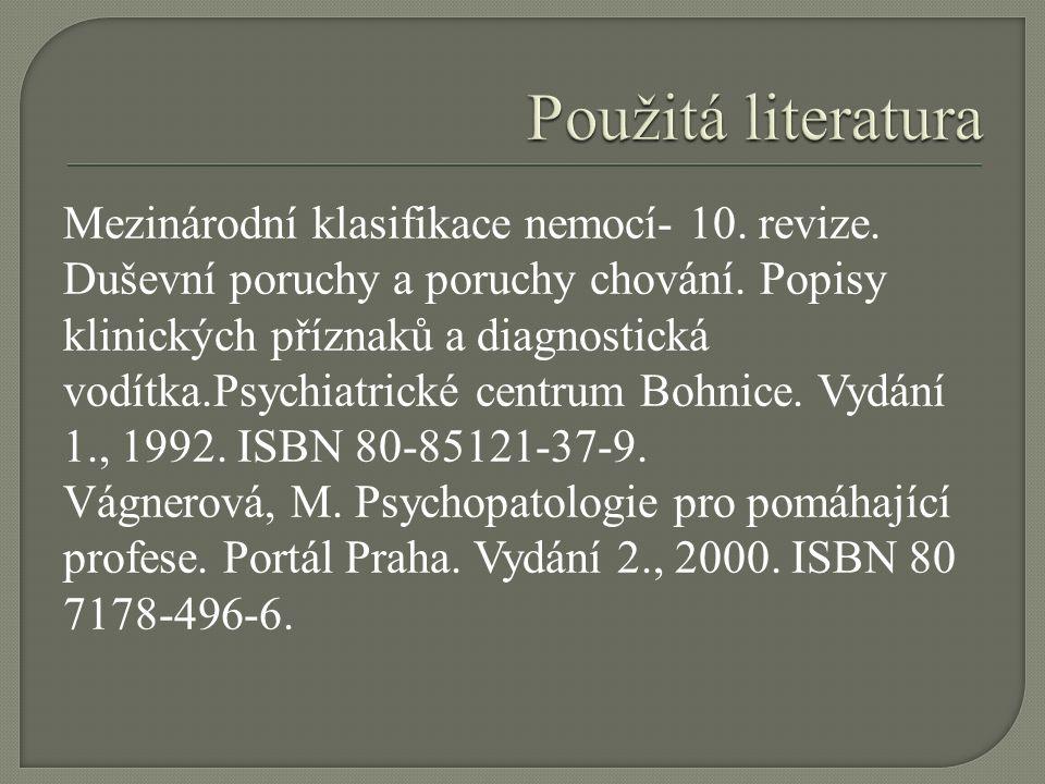 Mezinárodní klasifikace nemocí- 10. revize. Duševní poruchy a poruchy chování.