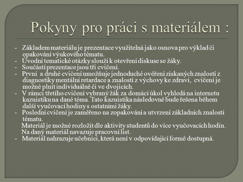 - Základem materiálu je prezentace využitelná jako osnova pro výklad či opakování výukového tématu.