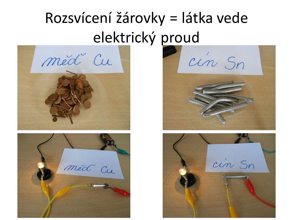 Rozsvícení žárovky = látka vede elektrický proud