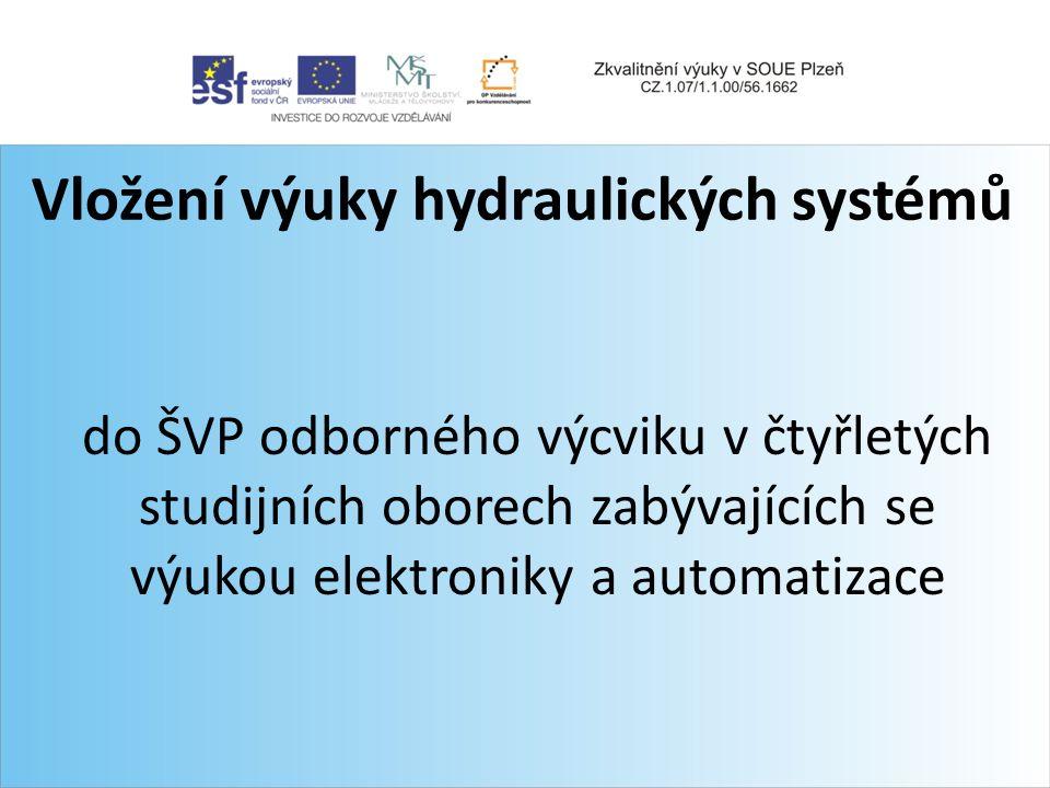 Vložení výuky hydraulických systémů do ŠVP odborného výcviku v čtyřletých studijních oborech zabývajících se výukou elektroniky a automatizace