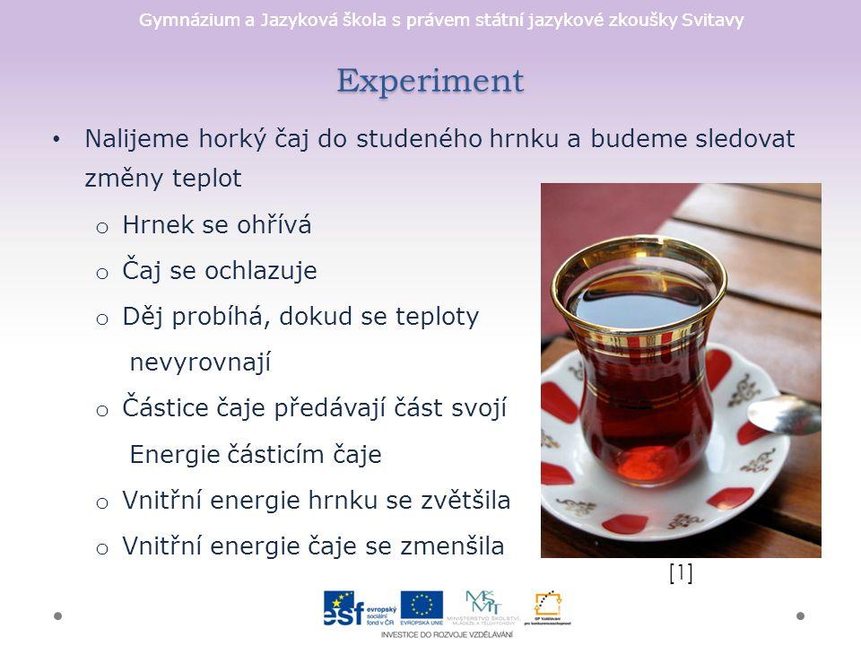 Gymnázium a Jazyková škola s právem státní jazykové zkoušky Svitavy Experiment Nalijeme horký čaj do studeného hrnku a budeme sledovat změny teplot o