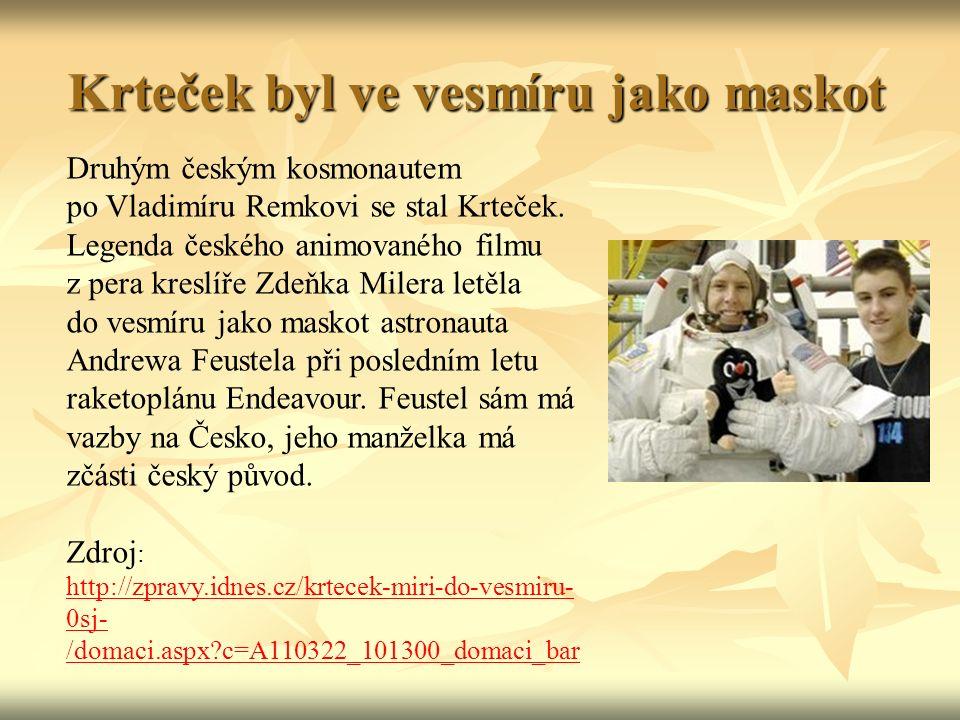 Krteček byl ve vesmíru jako maskot Druhým českým kosmonautem po Vladimíru Remkovi se stal Krteček.