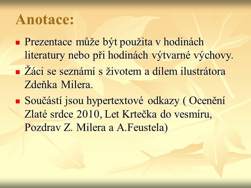Zdeněk Miler (*21. února 1921, Kladno) († 30. listopadu 2011, Nová ves pod Pleší)