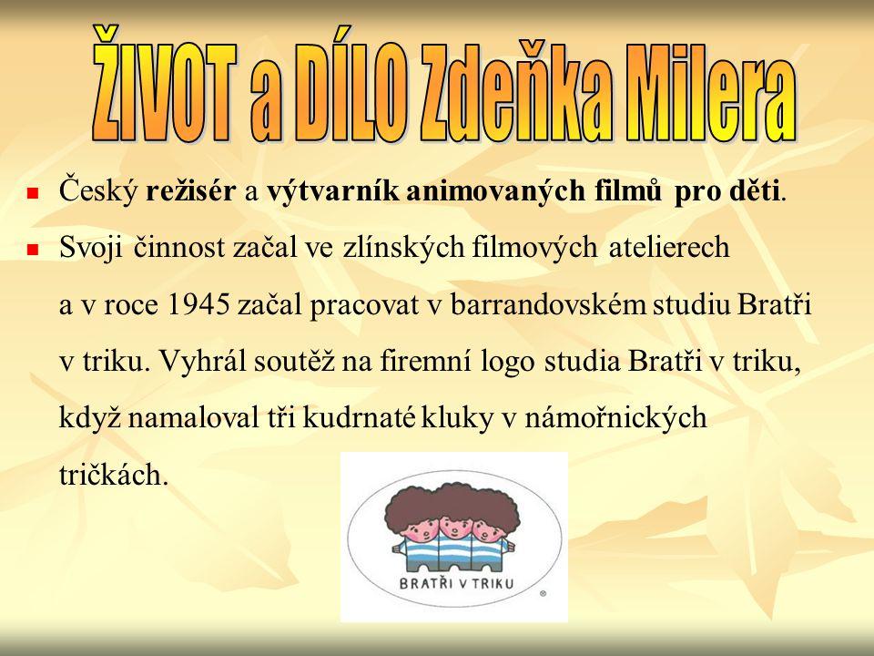 Český režisér a výtvarník animovaných filmů pro děti.
