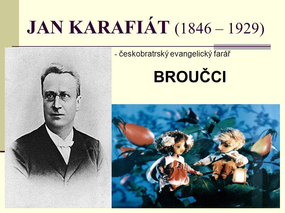 JAN KARAFIÁT (1846 – 1929) - č- českobratrský evangelický farář BROUČCI