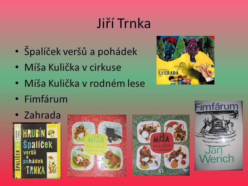 Jiří Trnka Špalíček veršů a pohádek Míša Kulička v cirkuse Míša Kulička v rodném lese Fimfárum Zahrada
