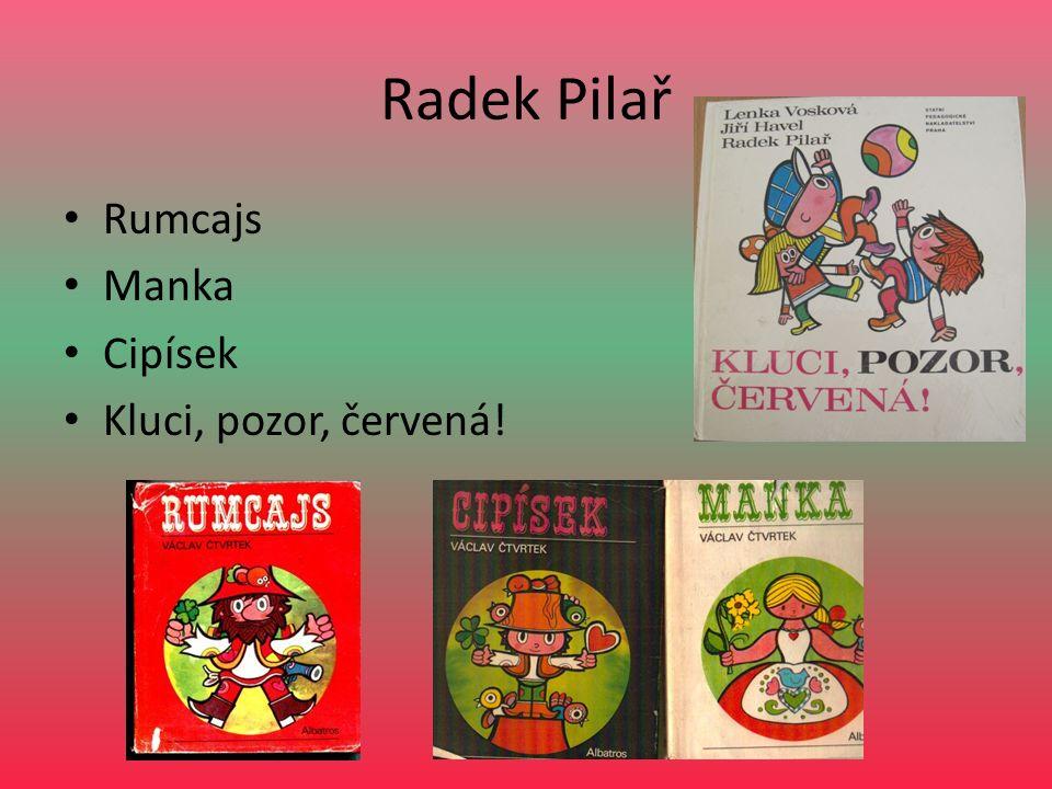 Radek Pilař Rumcajs Manka Cipísek Kluci, pozor, červená!