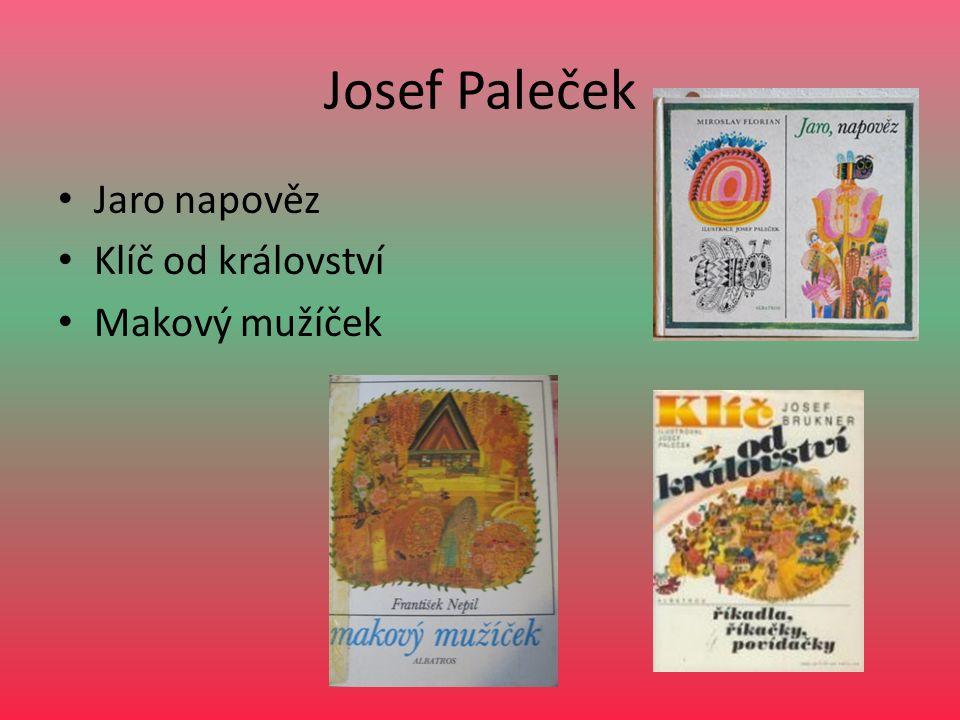 Josef Paleček Jaro napověz Klíč od království Makový mužíček