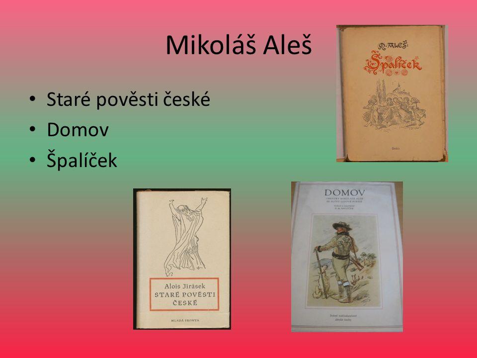 Mikoláš Aleš Staré pověsti české Domov Špalíček