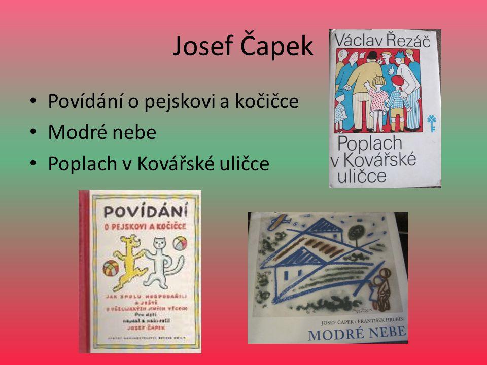 Josef Čapek Povídání o pejskovi a kočičce Modré nebe Poplach v Kovářské uličce