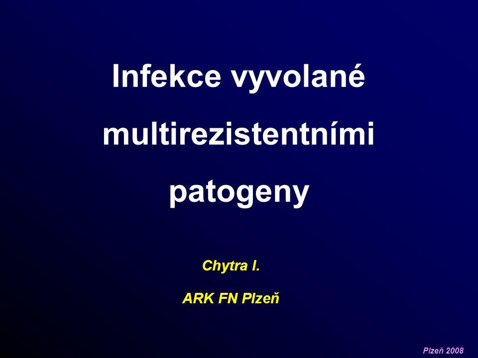 Plzeň 2008 Léčba infekcí vyvolaných rezistentními patogeny Obtížná - úzká spolupráce s klinickým mikrobiologem.