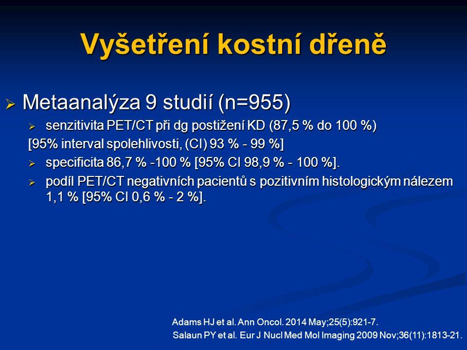 Vyšetření kostní dřeně  Metaanalýza 9 studií (n=955)  senzitivita PET/CT při dg postižení KD (87,5 % do 100 %) [95% interval spolehlivosti, (CI) 93 % - 99 %]  specificita 86,7 % -100 % [95% CI 98,9 % - 100 %].