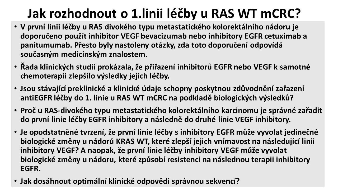 Jak rozhodnout o 1.linii léčby u RAS WT mCRC? V první linii léčby u RAS divokého typu metastatického kolorektálního nádoru je doporučeno použít inhibi