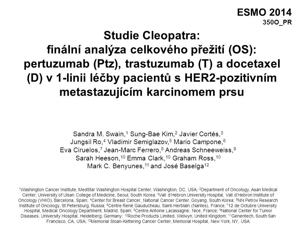 Studie Cleopatra: finální analýza celkového přežití (OS): pertuzumab (Ptz), trastuzumab (T) a docetaxel (D) v 1-linii léčby pacientů s HER2-pozitivním metastazujícím karcinomem prsu Sandra M.