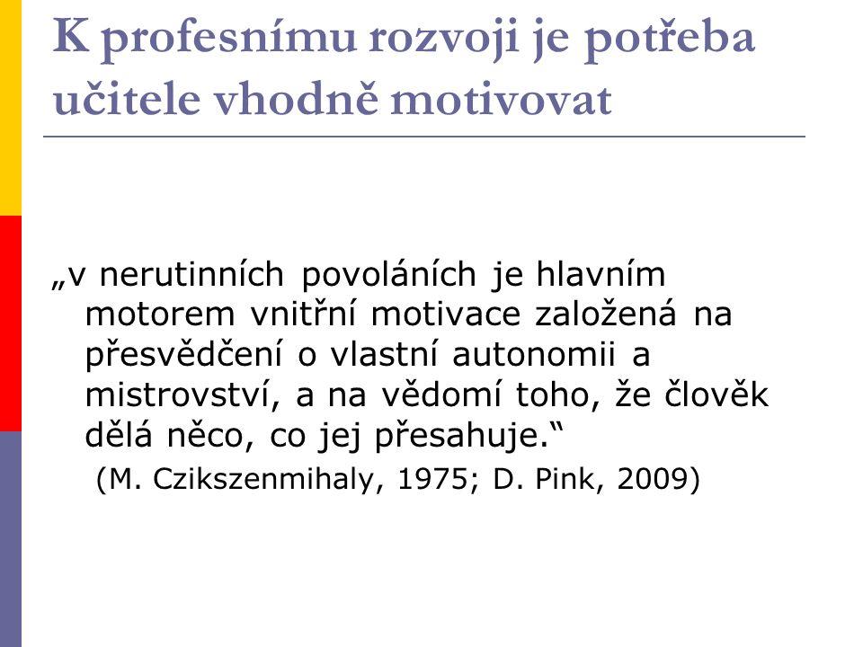 Teoretické přístupy k hodnocení kvality práce učitele Podle:  osobnostních kvalit a vztahu k profesi (Fenstermacher & Richardson, 2005; Day et al., 2007)  výsledků žáků (Hanushek & Rivkin, 2010)  tzv.