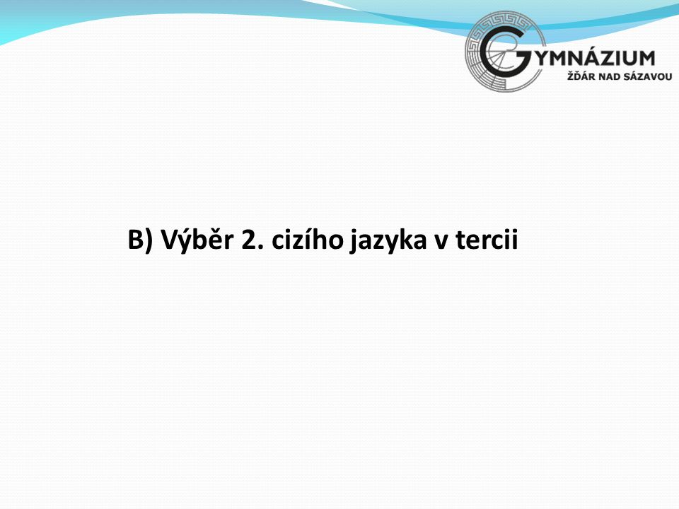 B) Výběr 2. cizího jazyka v tercii