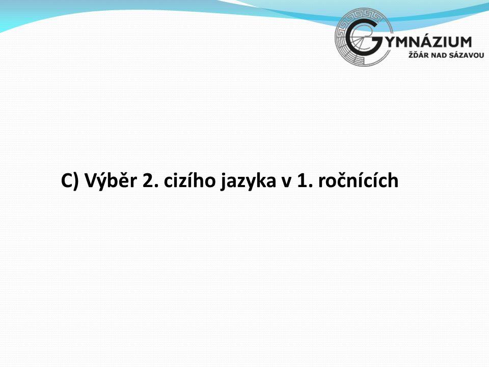 C) Výběr 2. cizího jazyka v 1. ročnících