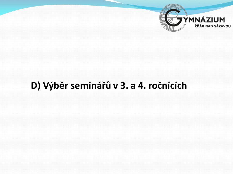 D) Výběr seminářů v 3. a 4. ročnících