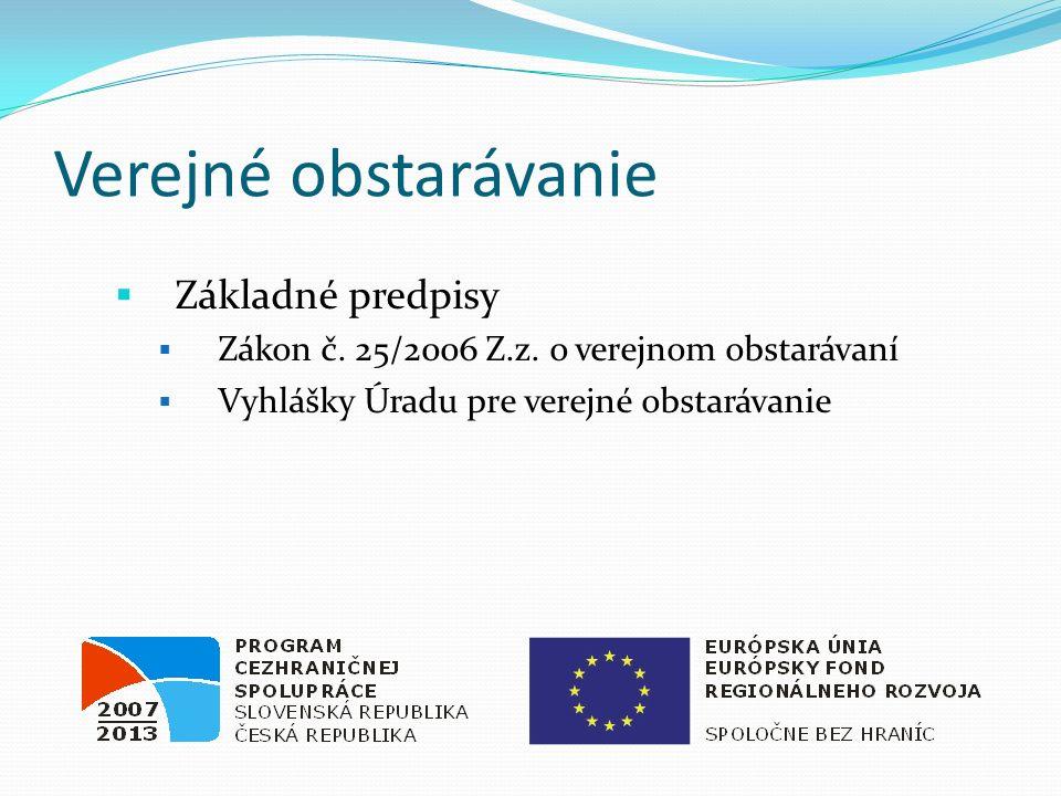 Zadávaní veřejných zakázek  Základní předpisy: o Zákon č.