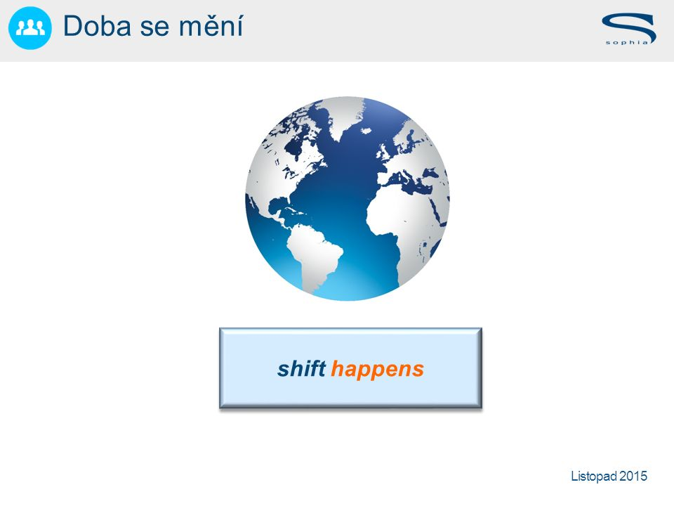 Listopad 2015 Doba se mění shift happens