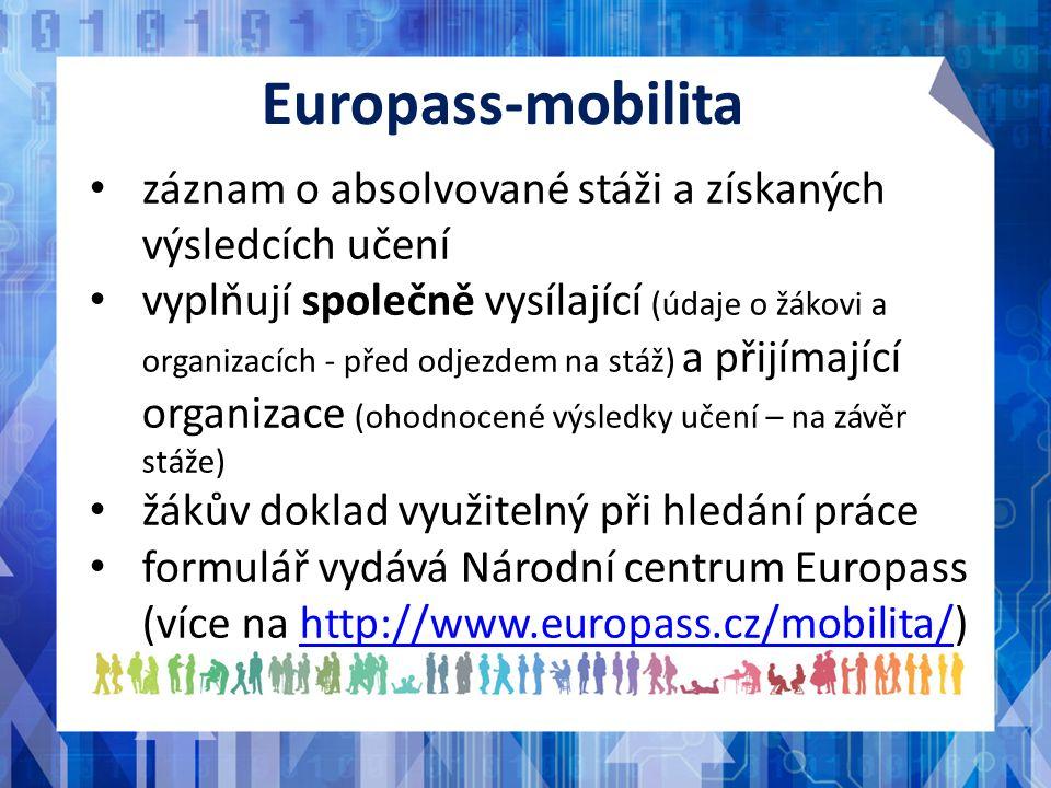Europass-mobilita záznam o absolvované stáži a získaných výsledcích učení vyplňují společně vysílající (údaje o žákovi a organizacích - před odjezdem