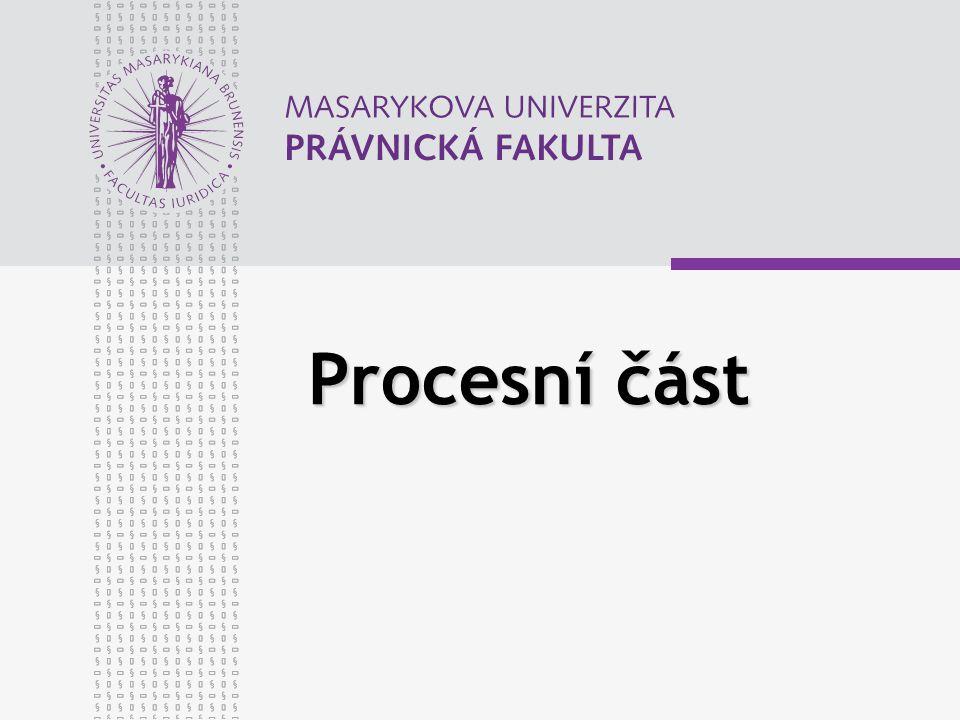 Procesní část