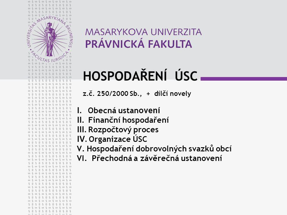 HOSPODAŘENÍ ÚSC z.č. 250/2000 Sb., + dílčí novely I.