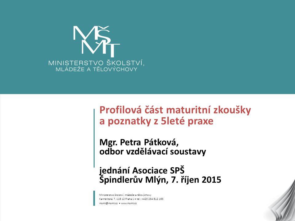 1 Profilová část maturitní zkoušky a poznatky z 5leté praxe Mgr.
