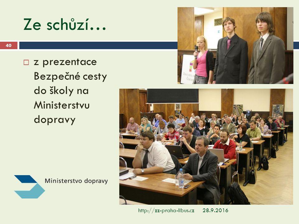 Ze schůzí… 28.9.2016http://zz-praha-libus.cz 40  z prezentace Bezpečné cesty do školy na Ministerstvu dopravy