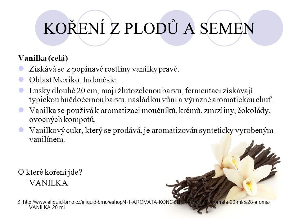 DÁLE JSEM PATŘÍ Pepř Kmín Paprika pálivá a sladká Muškátový květ Koriandr Jalovec 6.