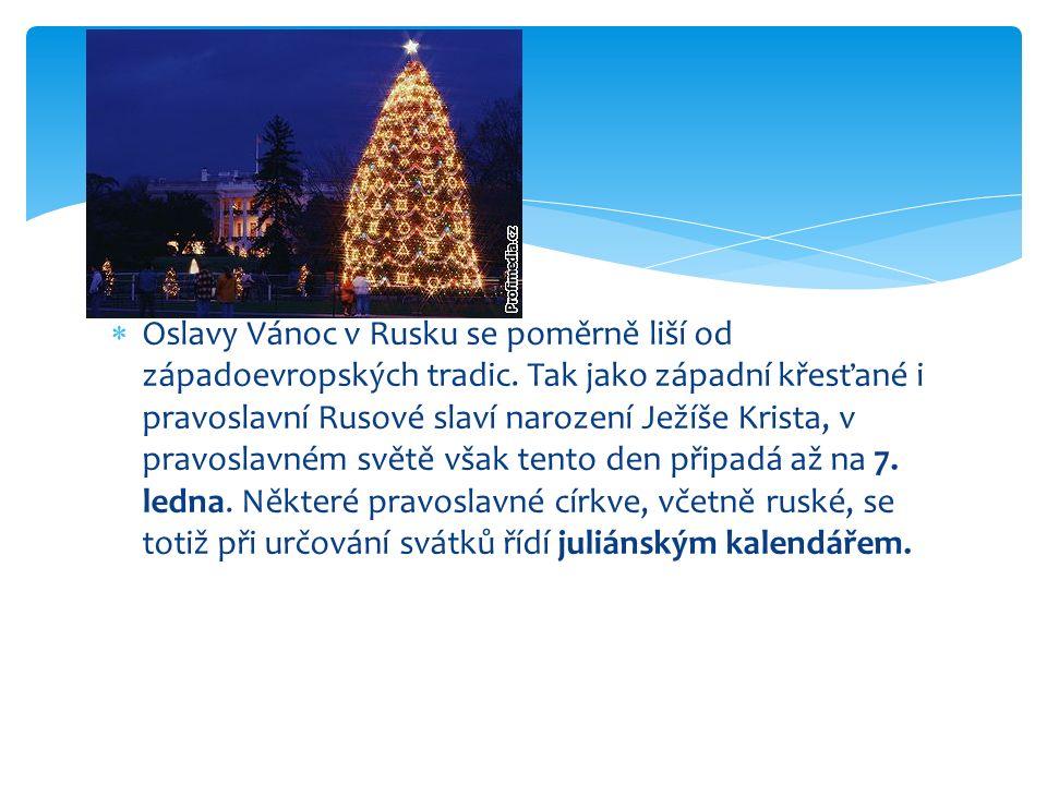  Oslavy Vánoc v Rusku se poměrně liší od západoevropských tradic.