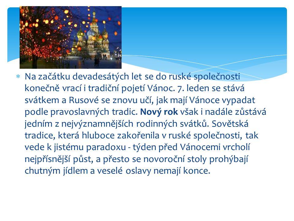  Na začátku devadesátých let se do ruské společnosti konečně vrací i tradiční pojetí Vánoc.