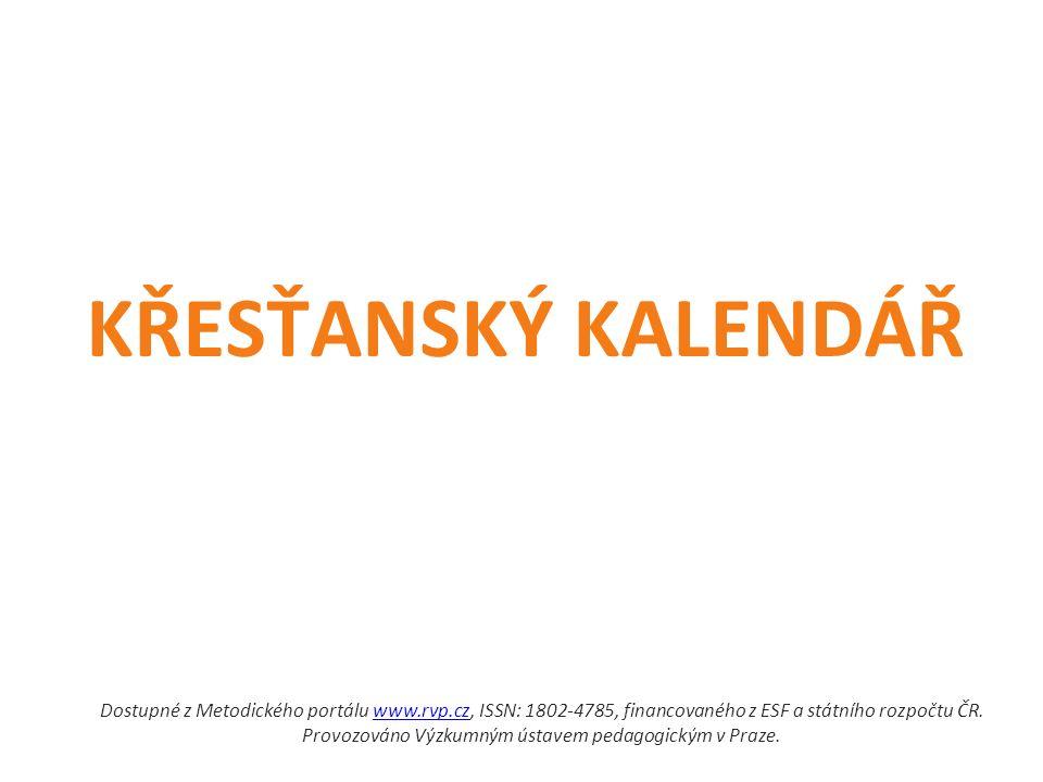 KŘESŤANSKÝ KALENDÁŘ Dostupné z Metodického portálu www.rvp.cz, ISSN: 1802-4785, financovaného z ESF a státního rozpočtu ČR.