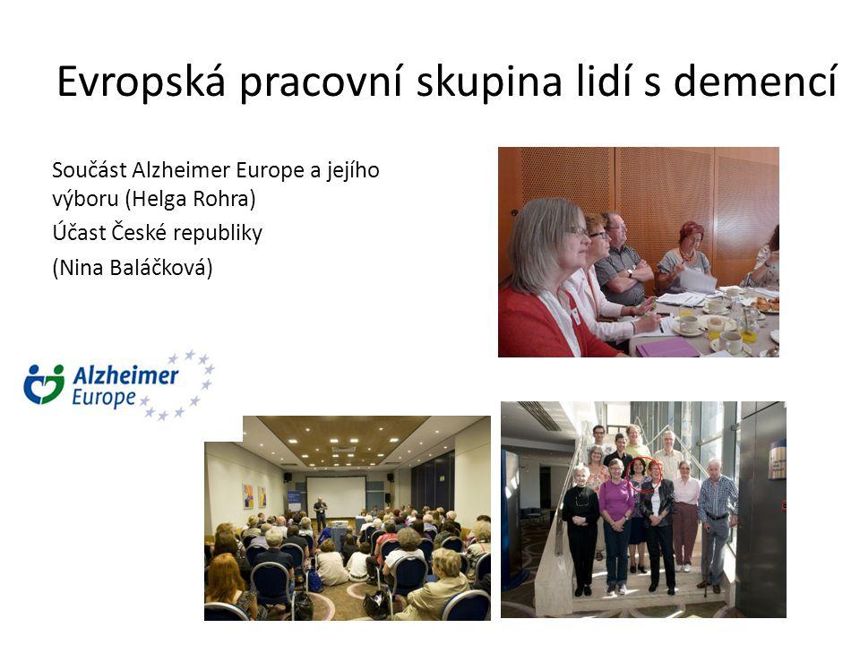 Evropská pracovní skupina lidí s demencí Součást Alzheimer Europe a jejího výboru (Helga Rohra) Účast České republiky (Nina Baláčková) 6