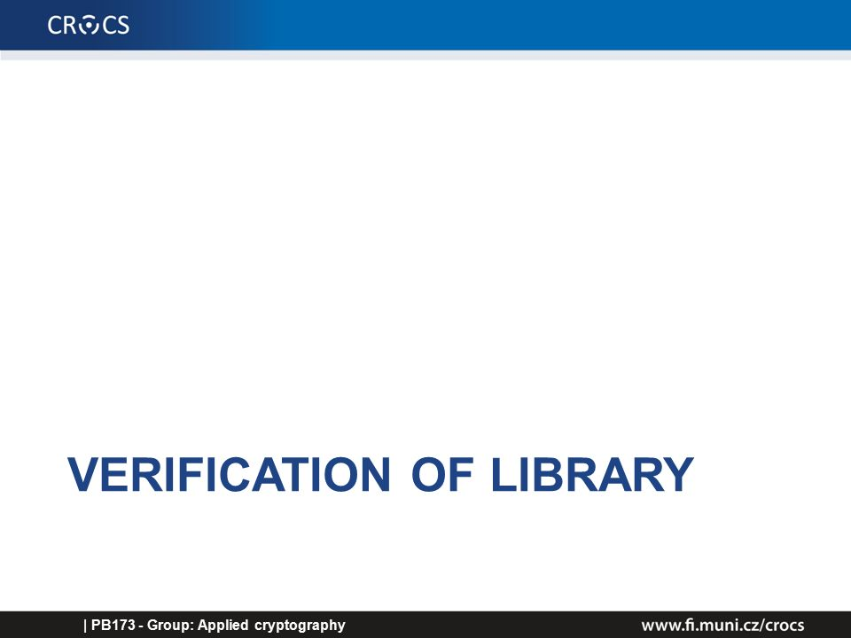 VERIFICATION OF LIBRARY | PB173 - Group: Applied cryptography
