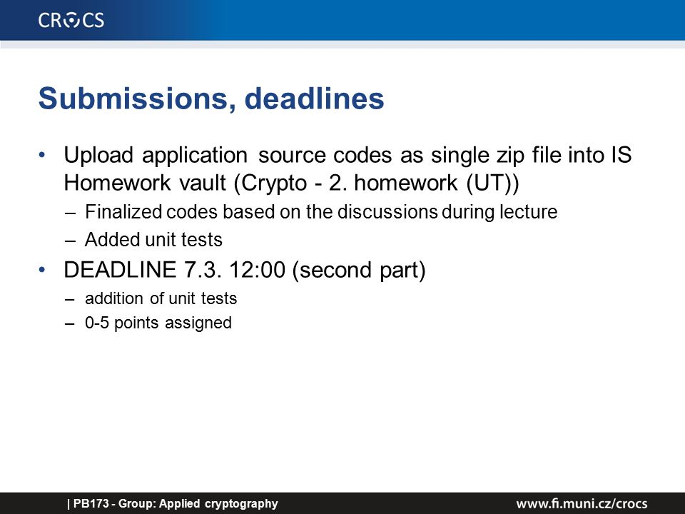 Submissions, deadlines Upload application source codes as single zip file into IS Homework vault (Crypto - 2.