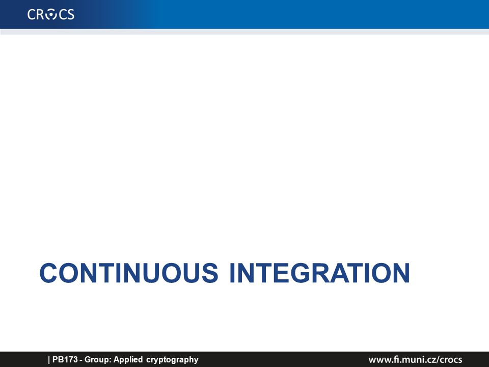 CONTINUOUS INTEGRATION | PB173 - Group: Applied cryptography