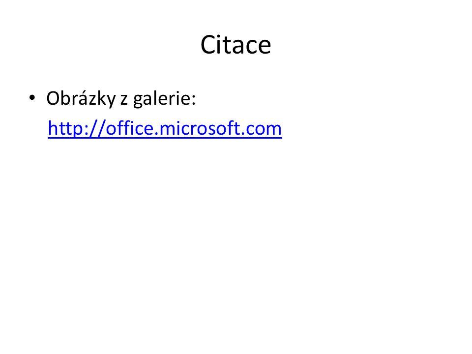 Citace Obrázky z galerie: http://office.microsoft.com