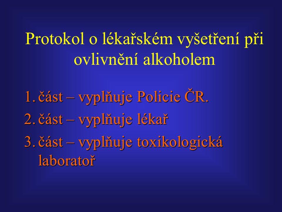 Protokol o lékařském vyšetření při ovlivnění alkoholem 1.část – vyplňuje Policie ČR.
