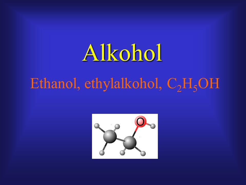 Alkohol Ethanol, ethylalkohol, C 2 H 5 OH