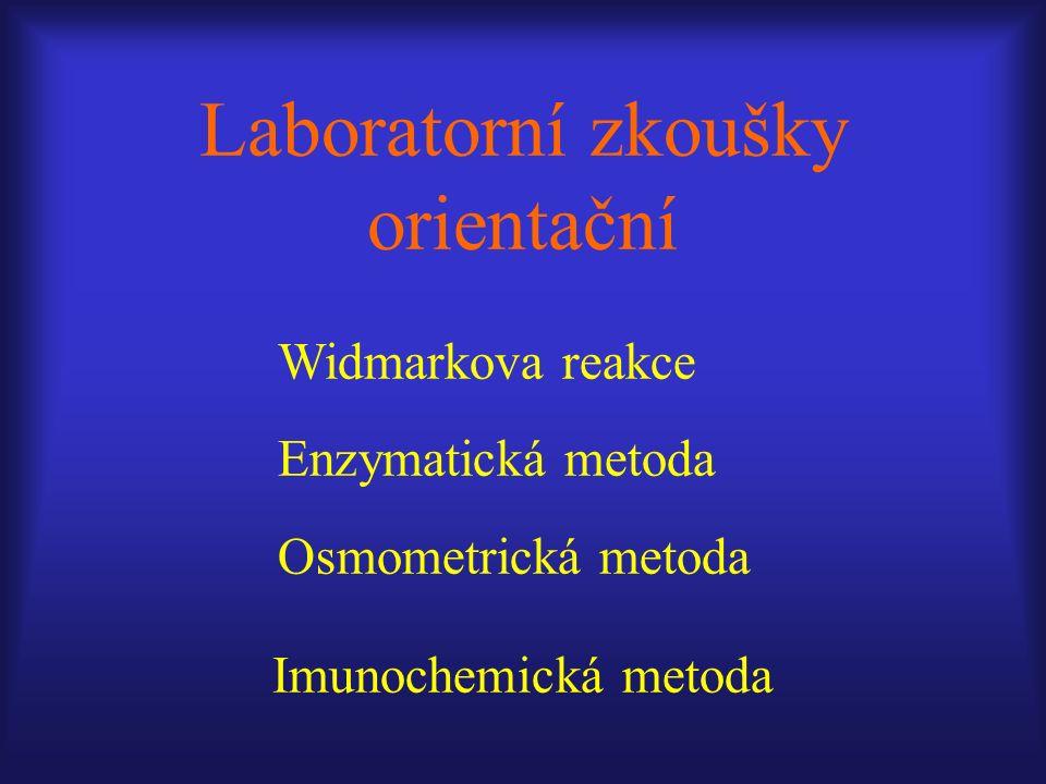 Laboratorní zkoušky orientační Widmarkova reakce Enzymatická metoda Osmometrická metoda Imunochemická metoda