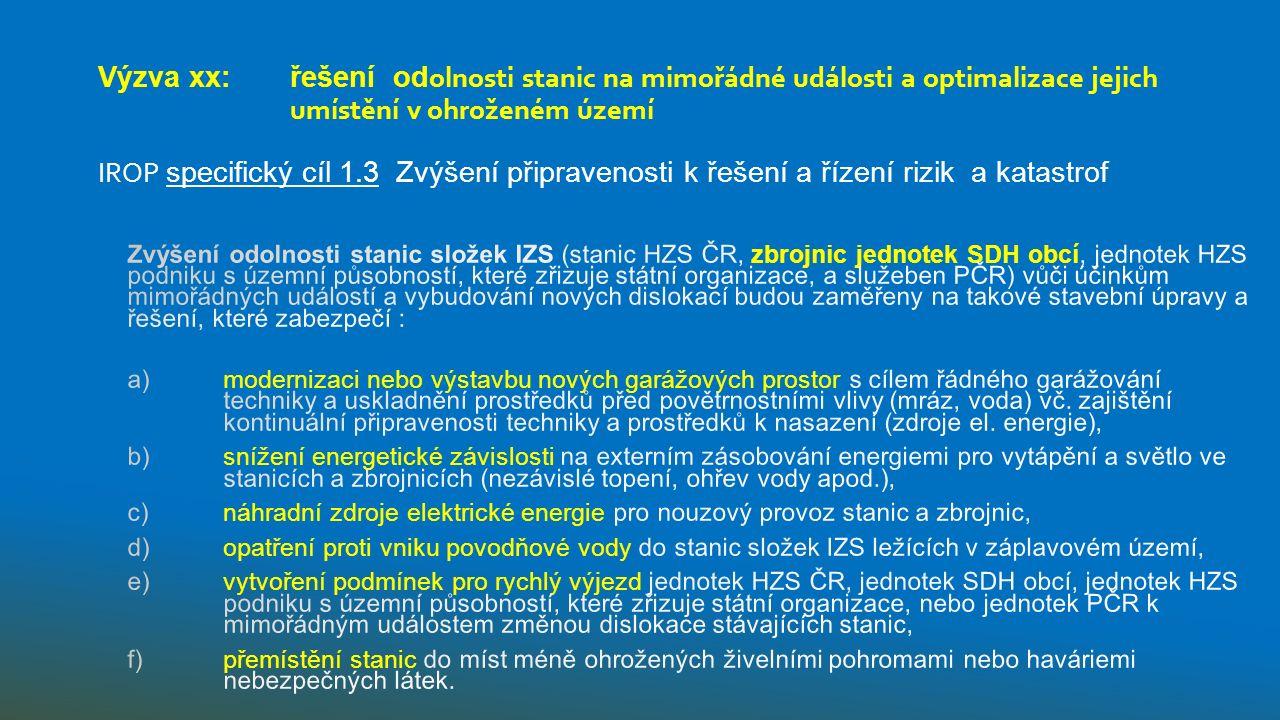 Výzva xx: řešení od olnosti stanic na mimořádné události a optimalizace jejich umístění v ohroženém území IROP specifický cíl 1.3 Zvýšení připravenosti k řešení a řízení rizik a katastrof