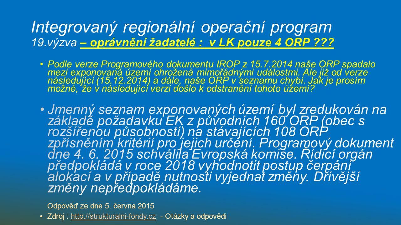 Integrovaný regionální operační program 19.výzva – oprávnění žadatelé : v LK pouze 4 ORP